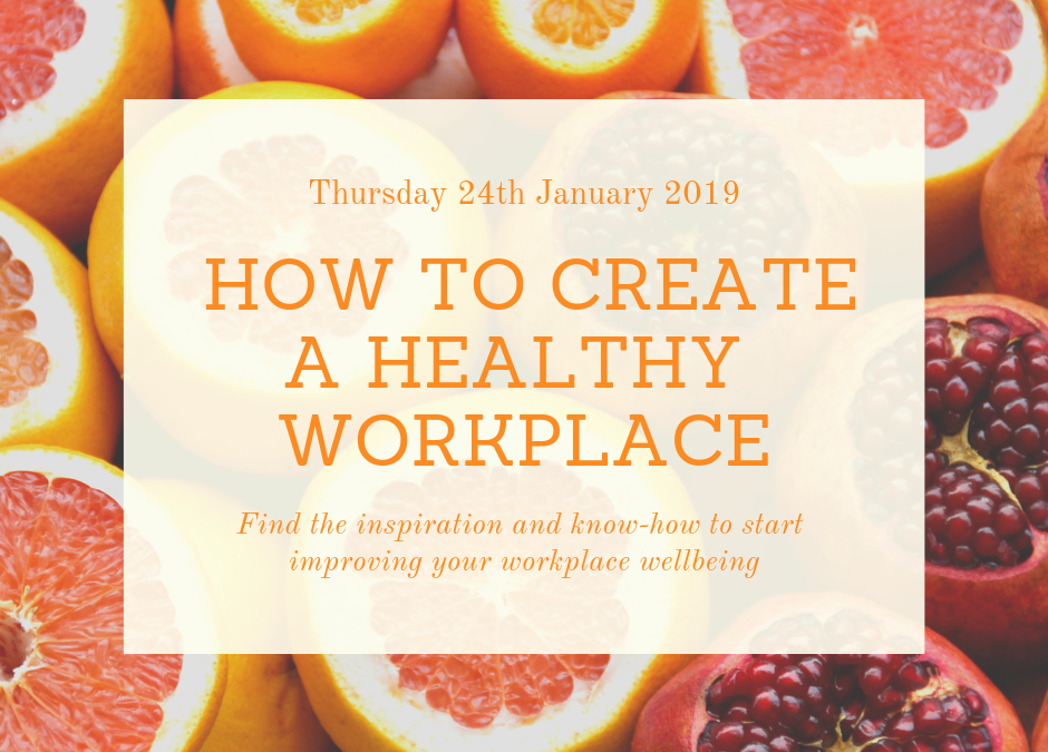How to create a healthy workplace – January event